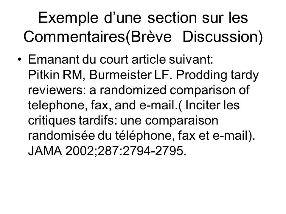 Exemple dune section sur les Commentaires(Brève Discussion) Emanant du court article suivant: Pitkin RM, Burmeister LF.