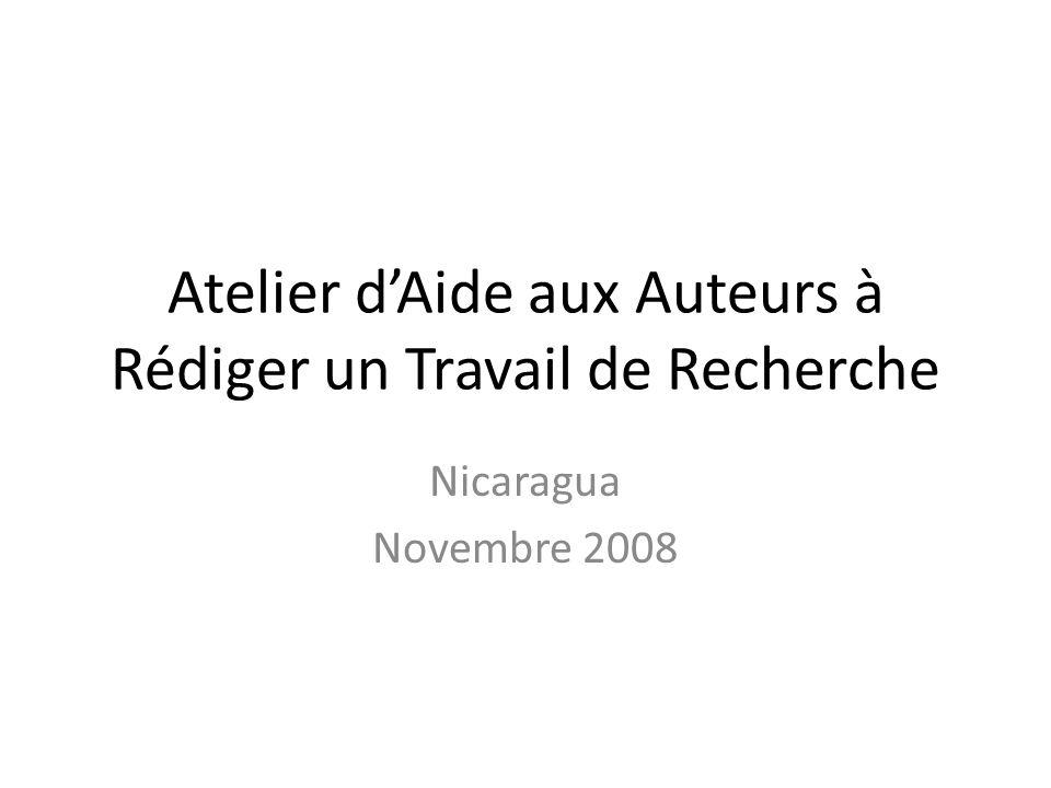 Atelier dAide aux Auteurs à Rédiger un Travail de Recherche Nicaragua Novembre 2008