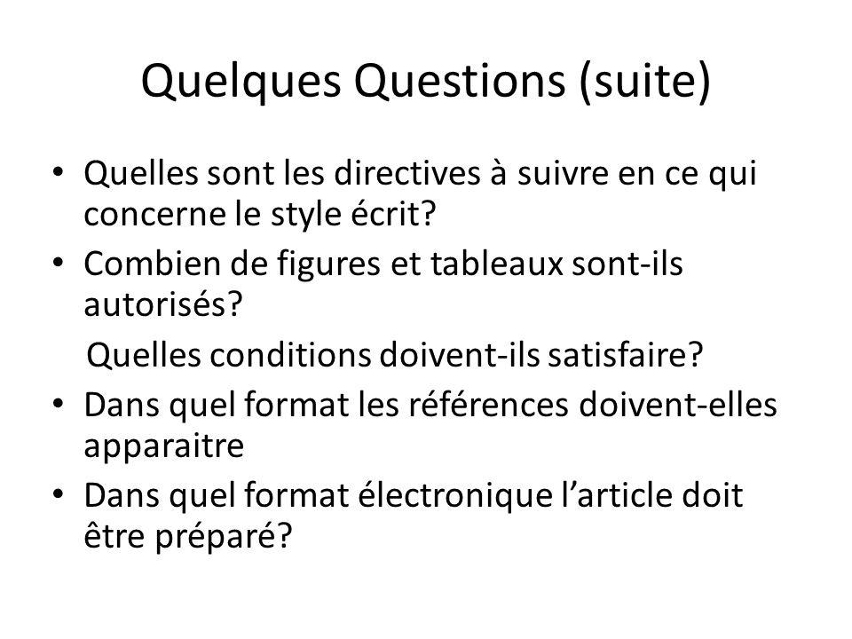 Quelques Questions (suite) Quelles sont les directives à suivre en ce qui concerne le style écrit.