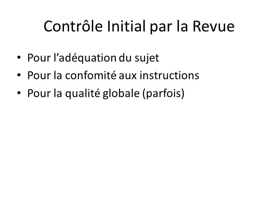 Contrôle Initial par la Revue Pour ladéquation du sujet Pour la confomité aux instructions Pour la qualité globale (parfois)