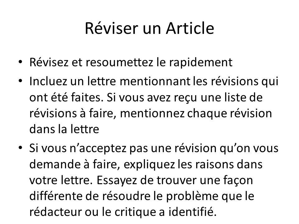 Réviser un Article Révisez et resoumettez le rapidement Incluez un lettre mentionnant les révisions qui ont été faites.