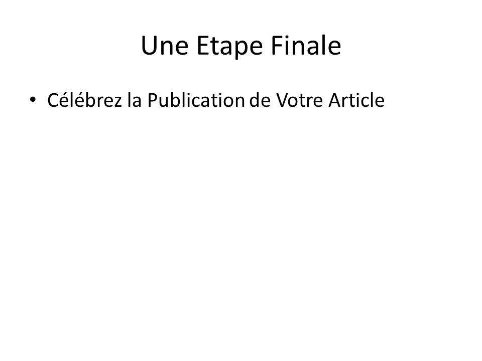 Une Etape Finale Célébrez la Publication de Votre Article