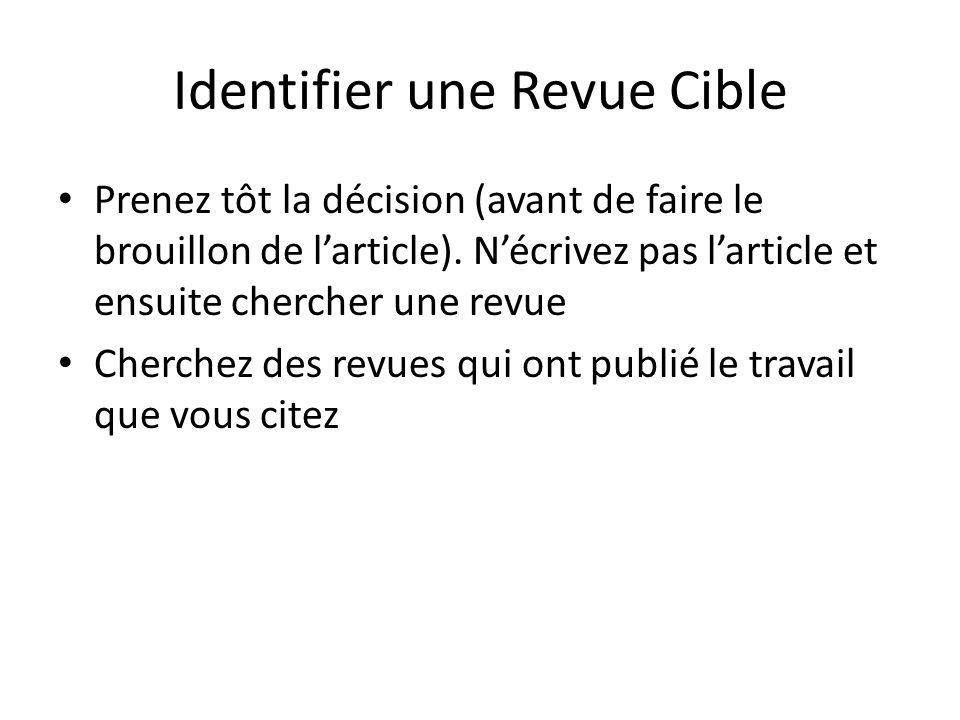 Identifier une Revue Cible Prenez tôt la décision (avant de faire le brouillon de larticle).
