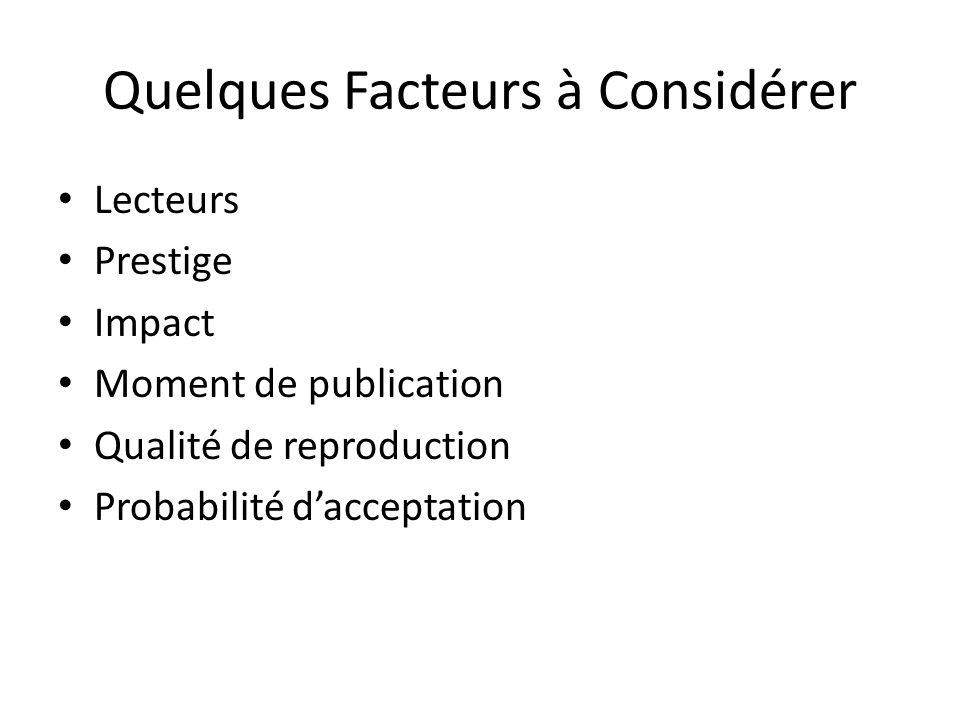 Quelques Facteurs à Considérer Lecteurs Prestige Impact Moment de publication Qualité de reproduction Probabilité dacceptation