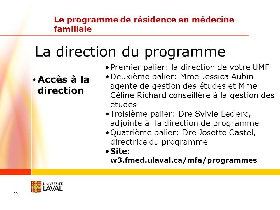 49 Le programme de résidence en médecine familiale Accès à la direction La direction du programme Premier palier: la direction de votre UMF Deuxième p