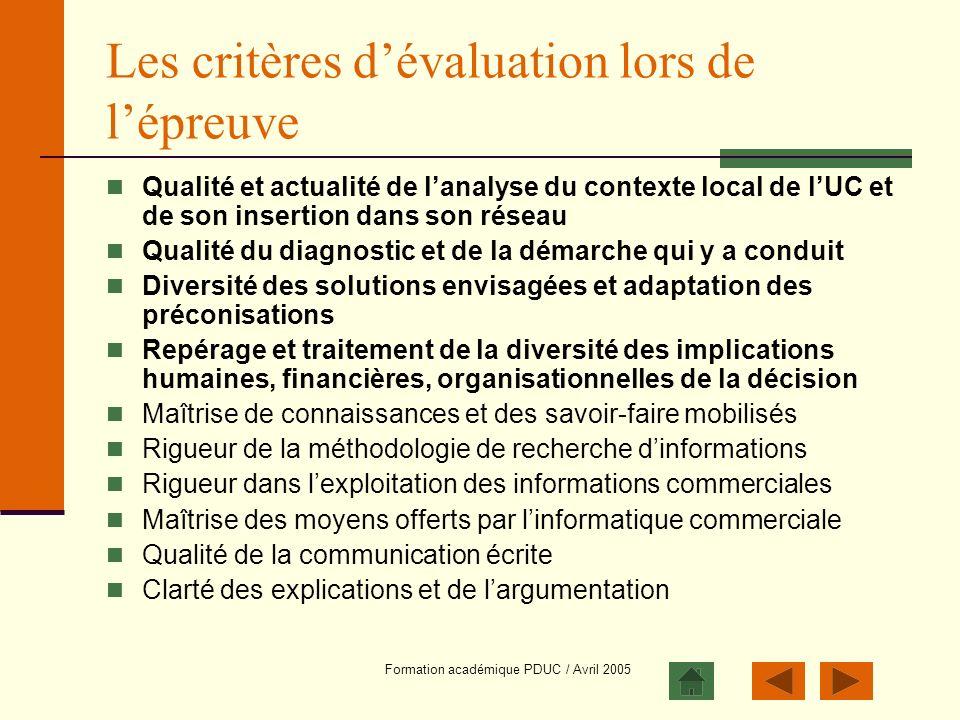 Formation académique PDUC / Avril 2005 Les critères dévaluation lors de lépreuve Qualité et actualité de lanalyse du contexte local de lUC et de son i
