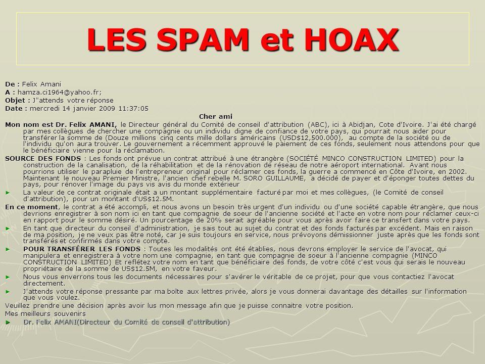 LES SPAM et HOAX De : Felix Amani A : hamza.ci1964@yahoo.fr; Objet : J