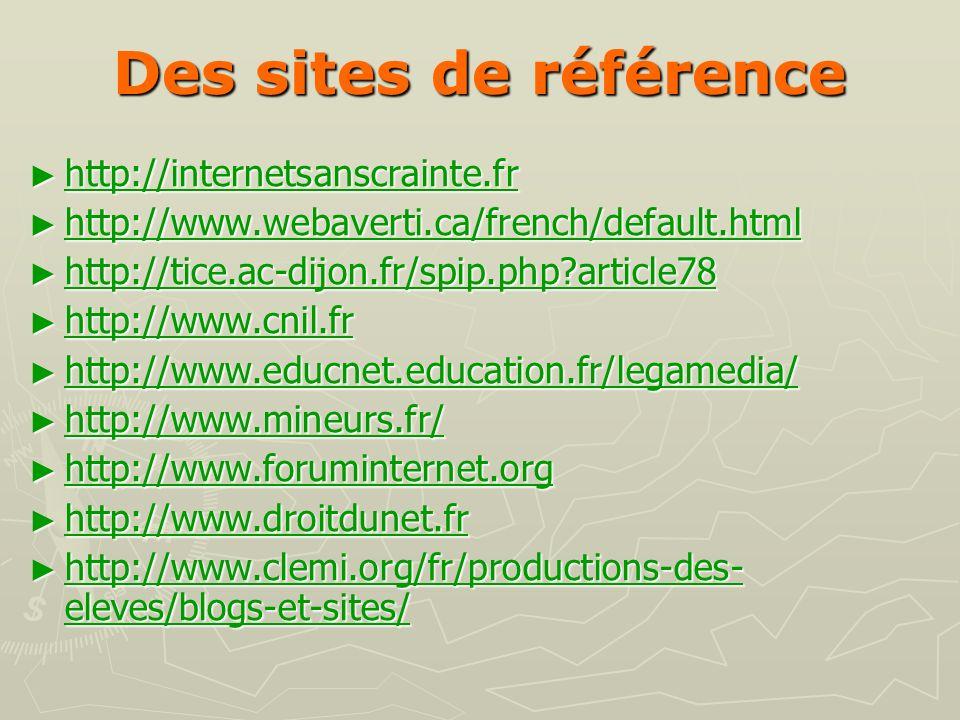 Des sites de référence http://internetsanscrainte.fr http://internetsanscrainte.fr http://internetsanscrainte.fr http://www.webaverti.ca/french/defaul