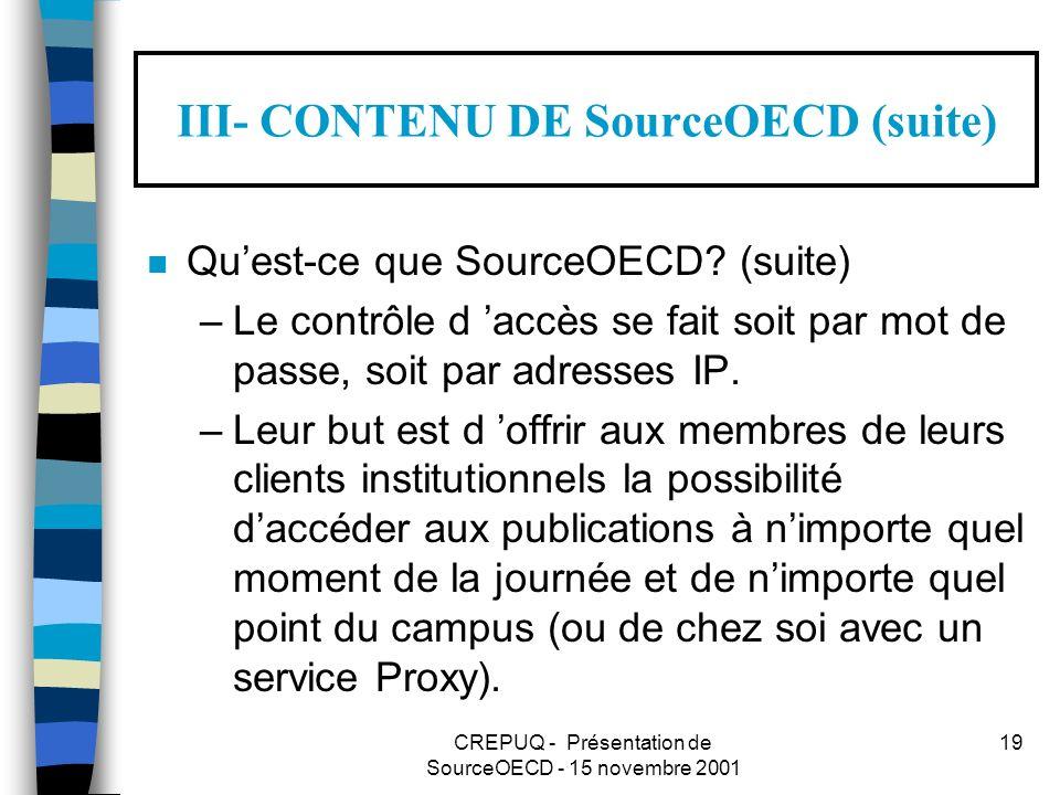 CREPUQ - Présentation de SourceOECD - 15 novembre 2001 19 III- CONTENU DE SourceOECD (suite) n Quest-ce que SourceOECD.