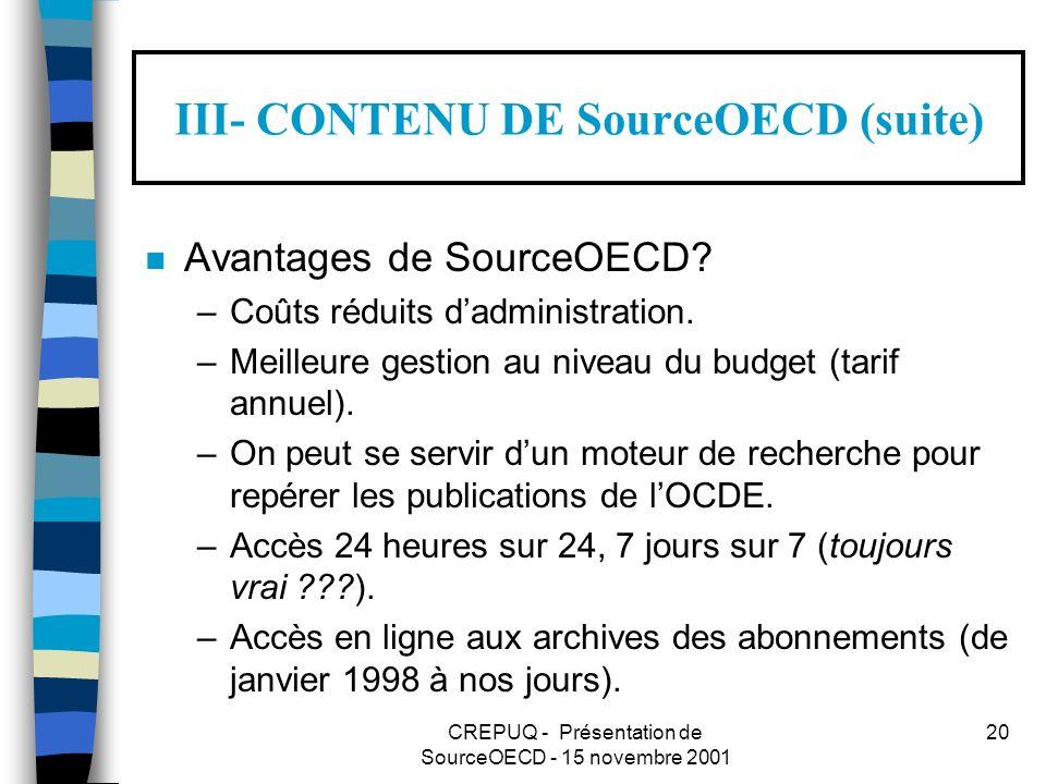 CREPUQ - Présentation de SourceOECD - 15 novembre 2001 20 III- CONTENU DE SourceOECD (suite) n Avantages de SourceOECD.