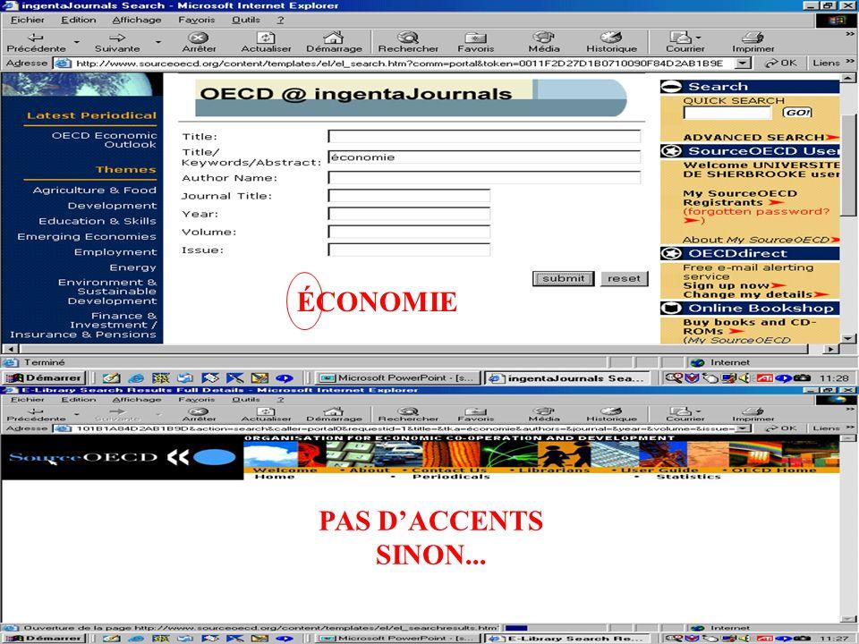CREPUQ - Présentation de SourceOECD - 15 novembre 2001 57 ÉCONOMIE PAS DACCENTS SINON...