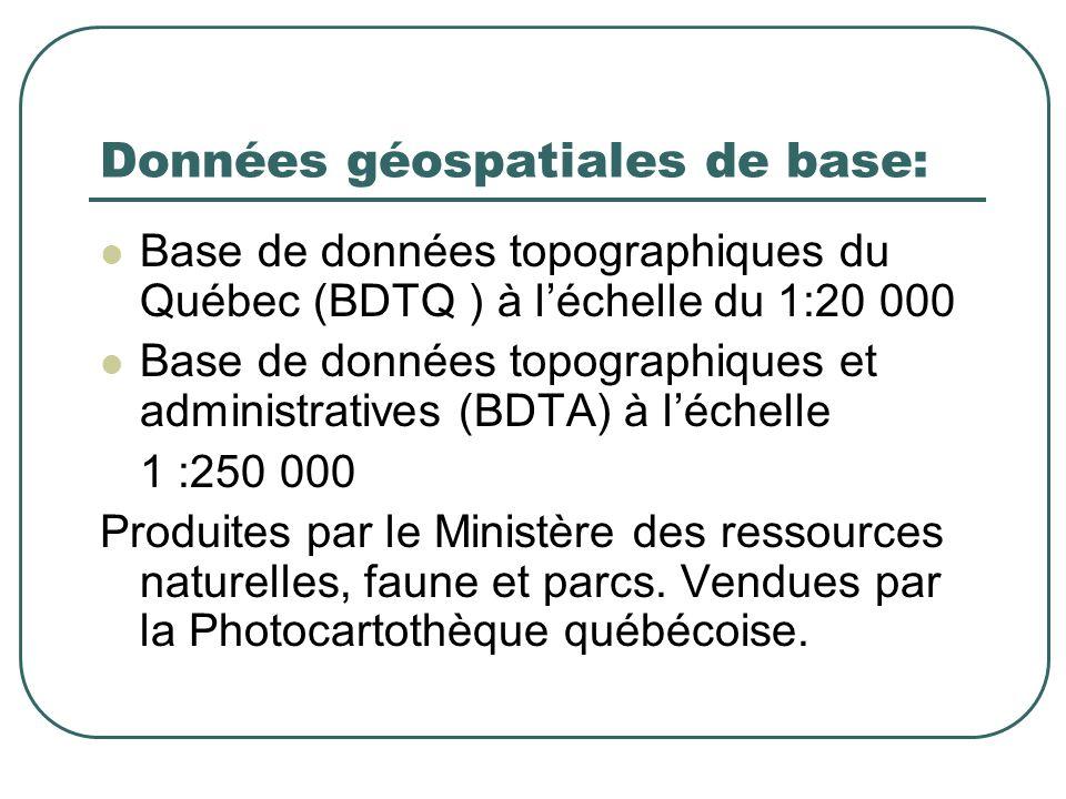 Données géospatiales de base: Base de données topographiques du Québec (BDTQ ) à léchelle du 1:20 000 Base de données topographiques et administratives (BDTA) à léchelle 1 :250 000 Produites par le Ministère des ressources naturelles, faune et parcs.