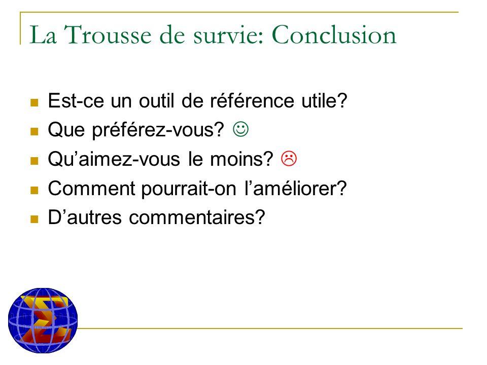 La Trousse de survie: Conclusion Est-ce un outil de référence utile.