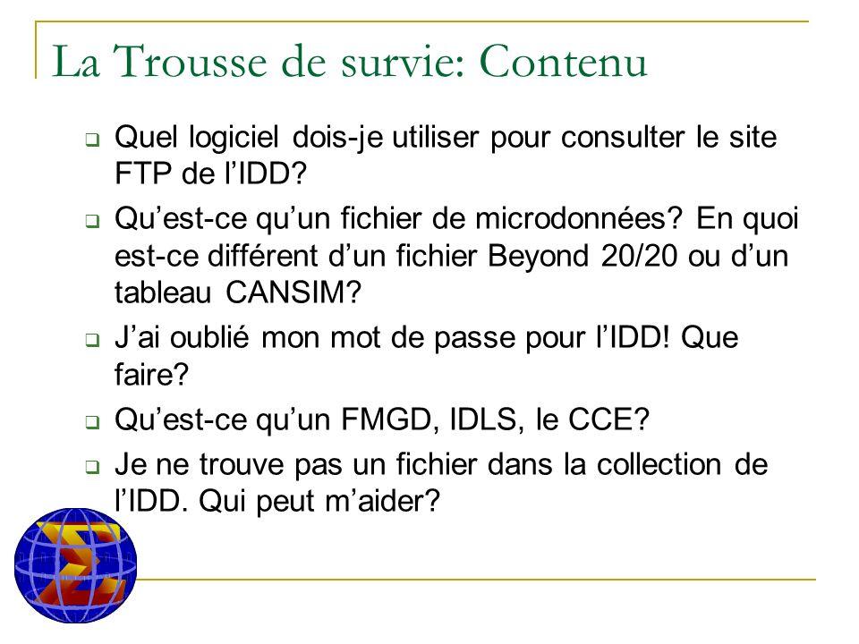 La Trousse de survie: Contenu Quel logiciel dois-je utiliser pour consulter le site FTP de lIDD.