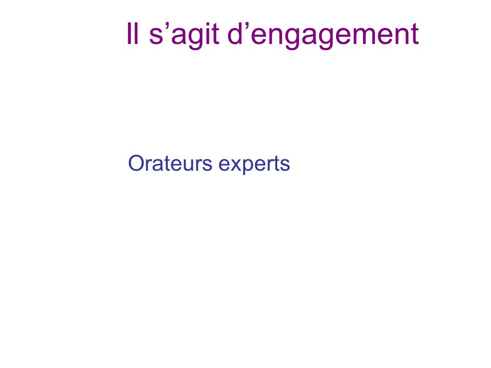 Il sagit dengagement Orateurs experts