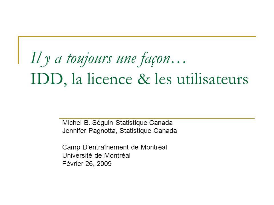 Il y a toujours une façon… IDD, la licence & les utilisateurs Michel B.