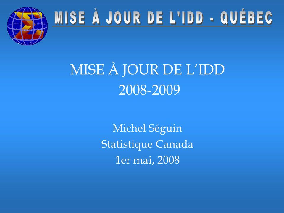 MISE À JOUR DE LIDD 2008-2009 Michel Séguin Statistique Canada 1er mai, 2008