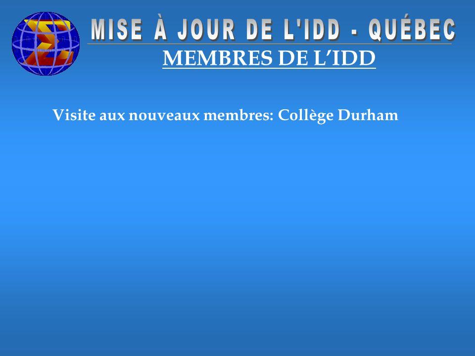 MEMBRES DE LIDD Visite aux nouveaux membres: Collège Durham