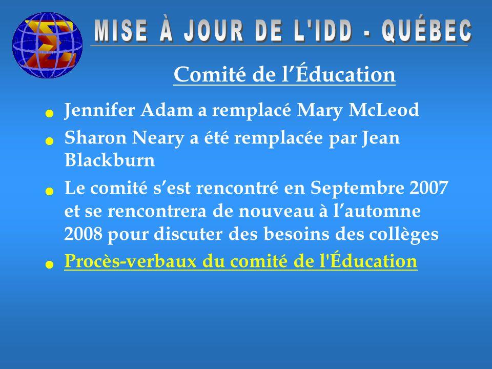 Comité de lÉducation Jennifer Adam a remplacé Mary McLeod Sharon Neary a été remplacée par Jean Blackburn Le comité sest rencontré en Septembre 2007 et se rencontrera de nouveau à lautomne 2008 pour discuter des besoins des collèges Procès-verbaux du comité de l Éducation