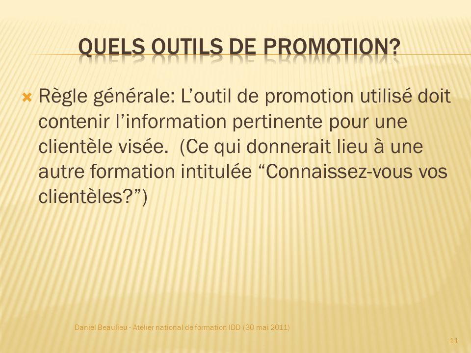 Règle générale: Loutil de promotion utilisé doit contenir linformation pertinente pour une clientèle visée.
