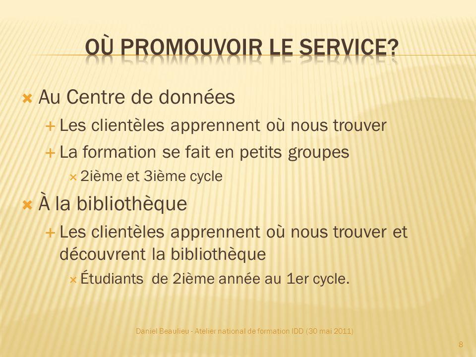 Daniel Beaulieu - Atelier national de formation IDD (30 mai 2011) 29