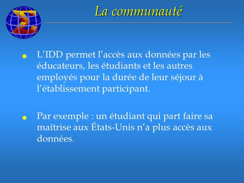 La communauté LIDD permet laccès aux données par les éducateurs, les étudiants et les autres employés pour la durée de leur séjour à létablissement participant.