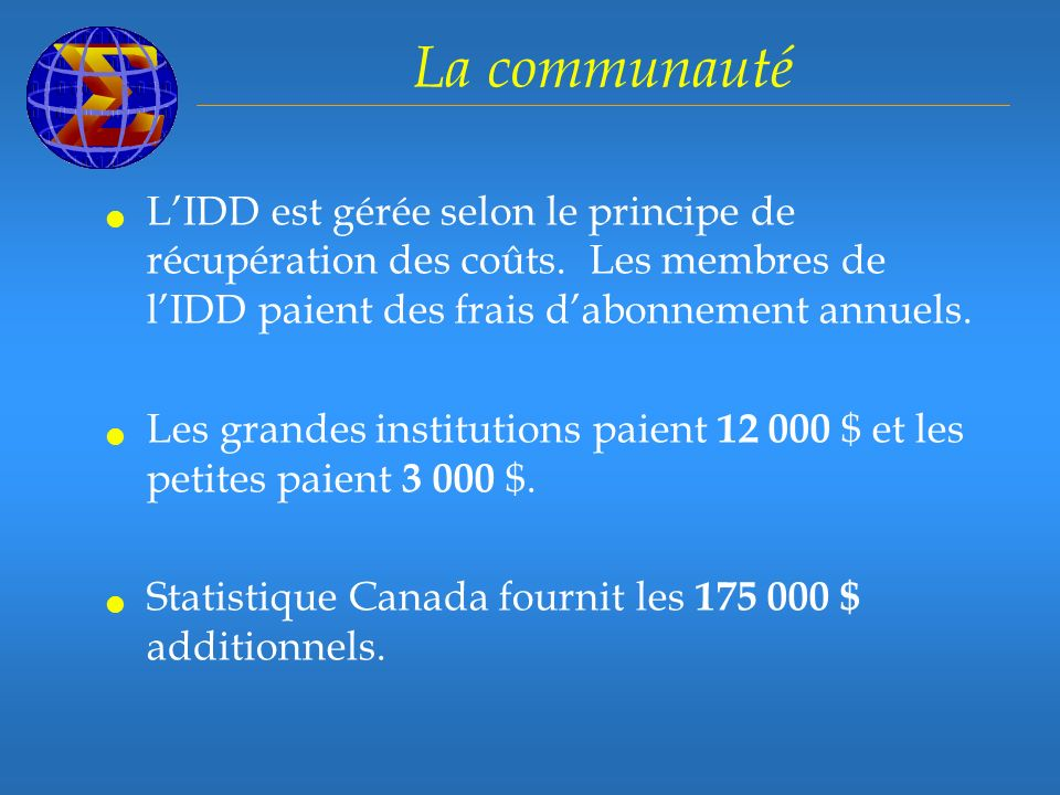 La communauté LIDD est gérée selon le principe de récupération des coûts.