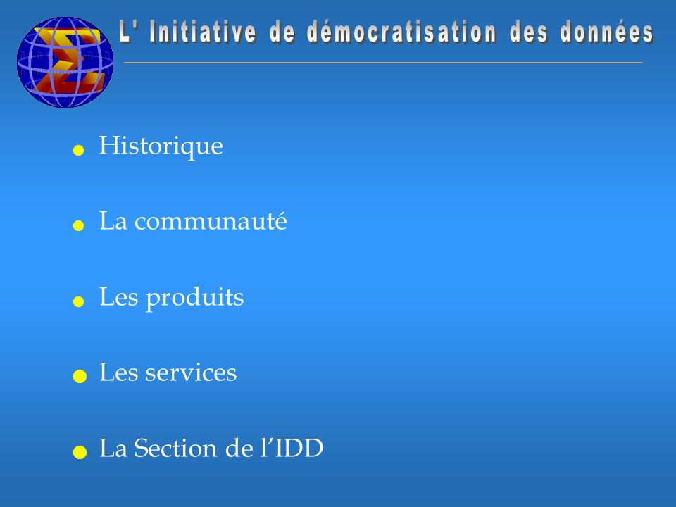 Historique La communauté Les produits Les services La Section de lIDD