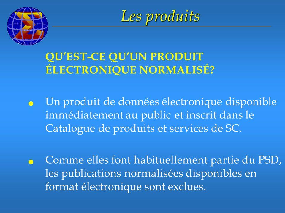 Les produits QUEST-CE QUUN PRODUIT ÉLECTRONIQUE NORMALISÉ.