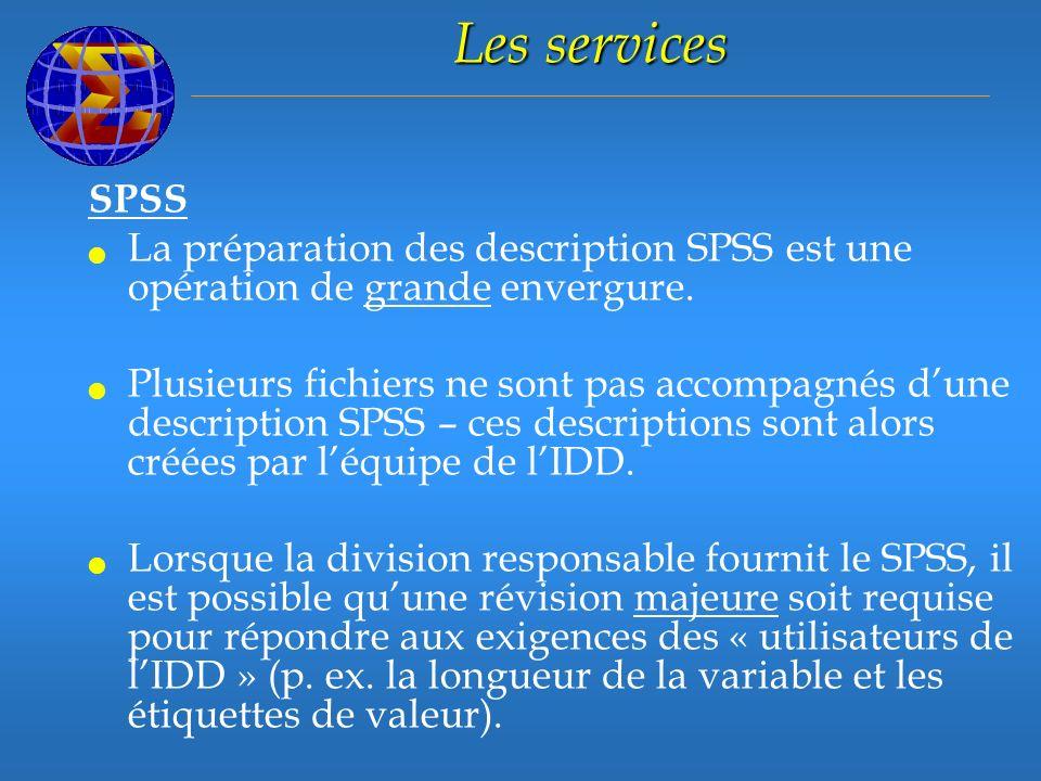 Les services SPSS La préparation des description SPSS est une opération de grande envergure.