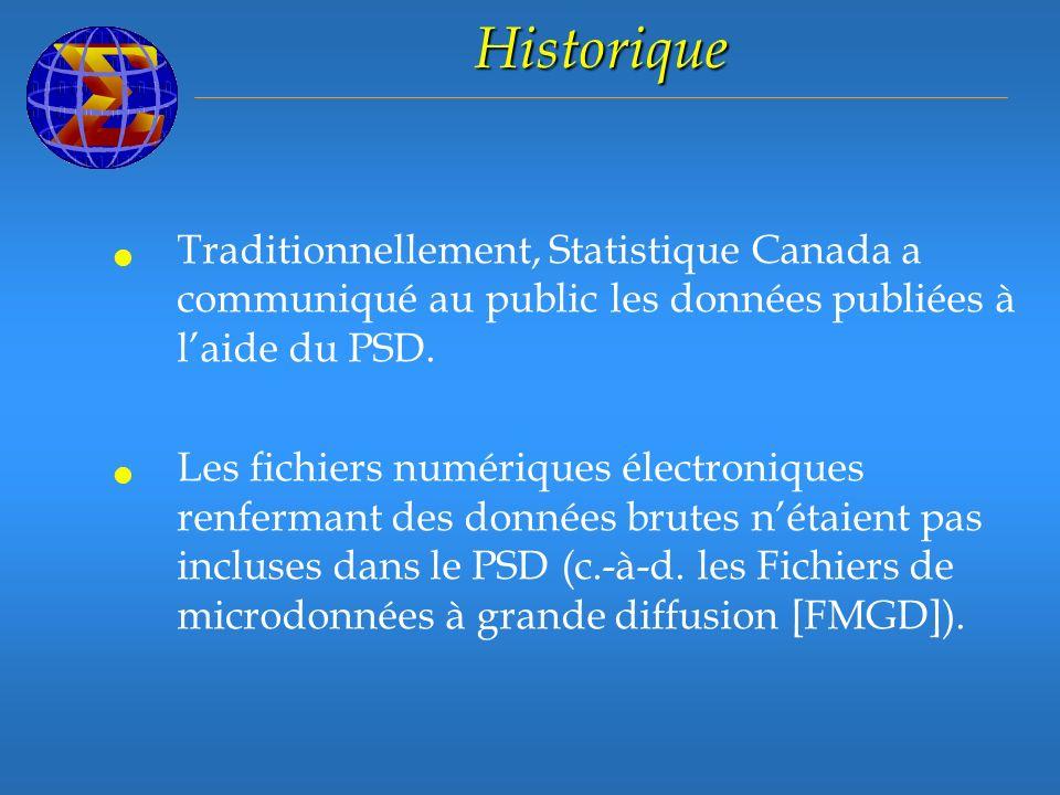 Historique Traditionnellement, Statistique Canada a communiqué au public les données publiées à laide du PSD.