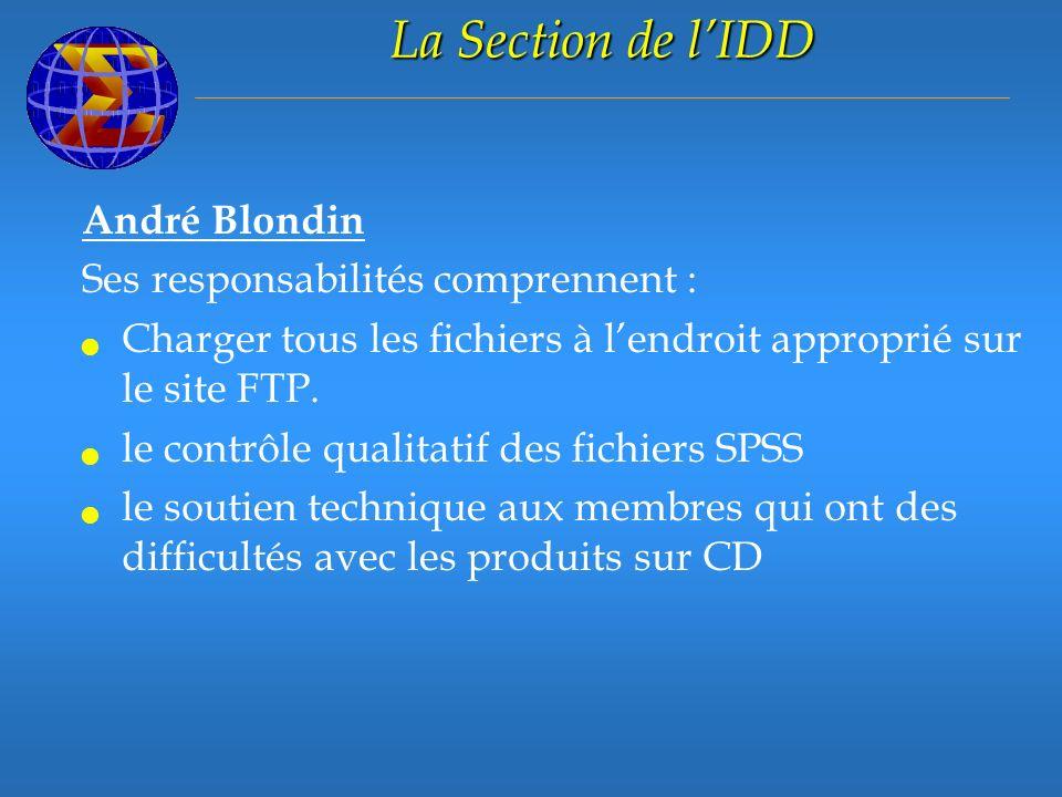 La Section de lIDD André Blondin Ses responsabilités comprennent : Charger tous les fichiers à lendroit approprié sur le site FTP.