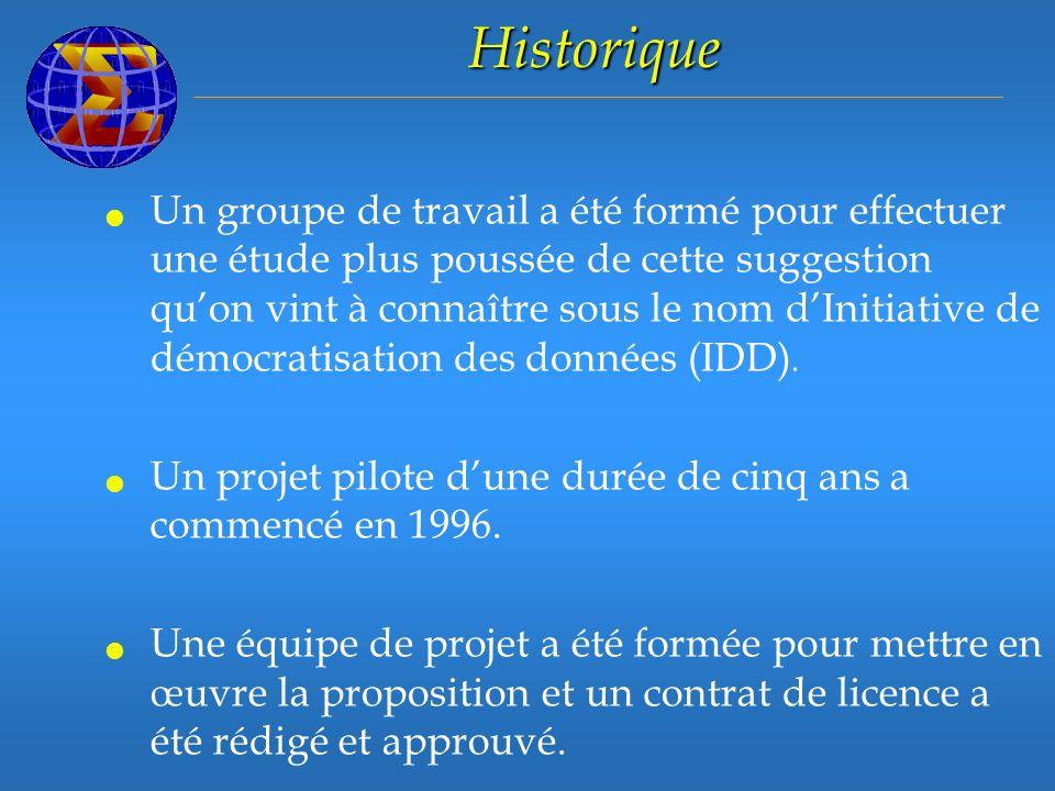 Historique Un groupe de travail a été formé pour effectuer une étude plus poussée de cette suggestion quon vint à connaître sous le nom dInitiative de démocratisation des données (IDD).
