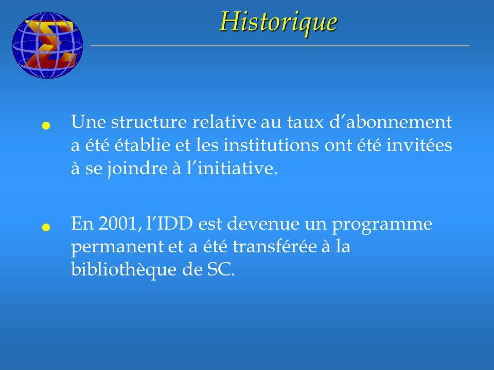 Historique Une structure relative au taux dabonnement a été établie et les institutions ont été invitées à se joindre à linitiative.