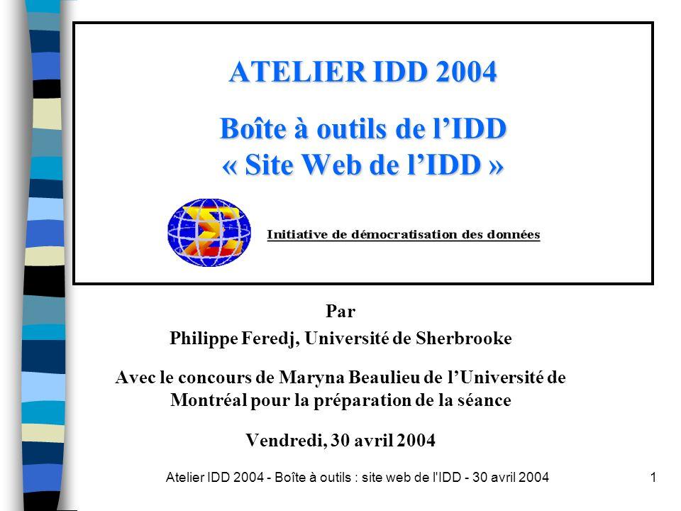 Atelier IDD 2004 - Boîte à outils : site web de l IDD - 30 avril 200432 Préciser une recherche