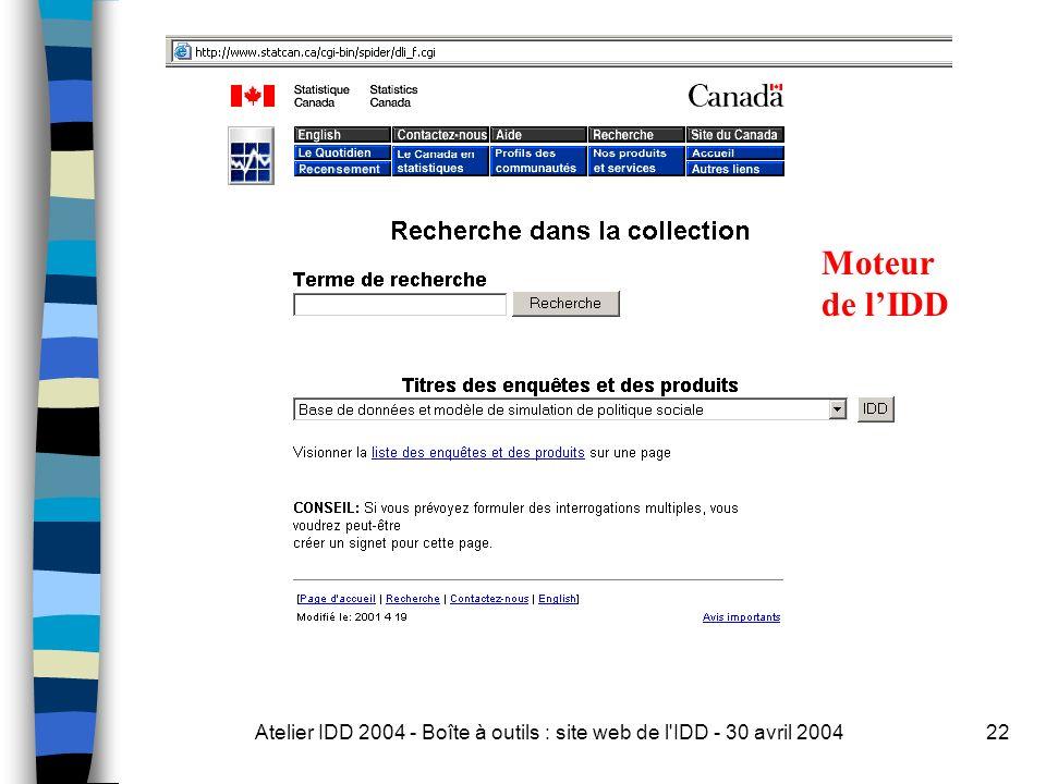 Atelier IDD 2004 - Boîte à outils : site web de l IDD - 30 avril 200422 Moteur de lIDD