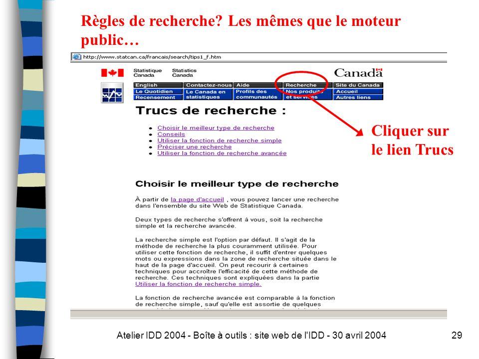 Atelier IDD 2004 - Boîte à outils : site web de l IDD - 30 avril 200429 Règles de recherche.