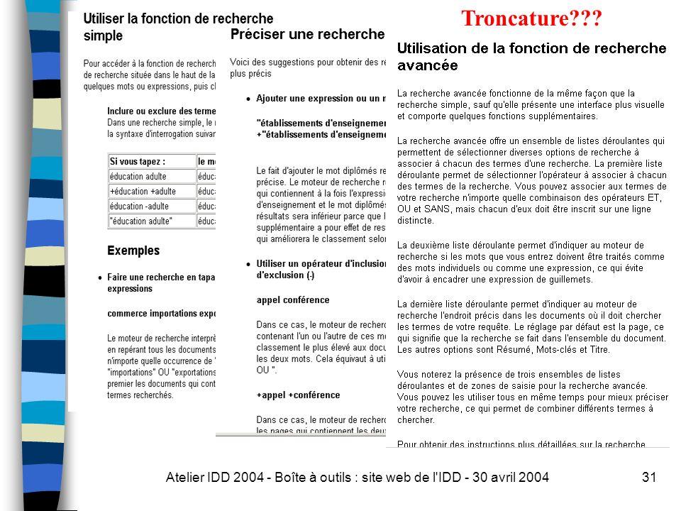 Atelier IDD 2004 - Boîte à outils : site web de l IDD - 30 avril 200431 Troncature