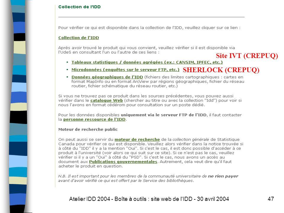 Atelier IDD 2004 - Boîte à outils : site web de l IDD - 30 avril 200447 Site IVT (CREPUQ) SHERLOCK (CREPUQ)