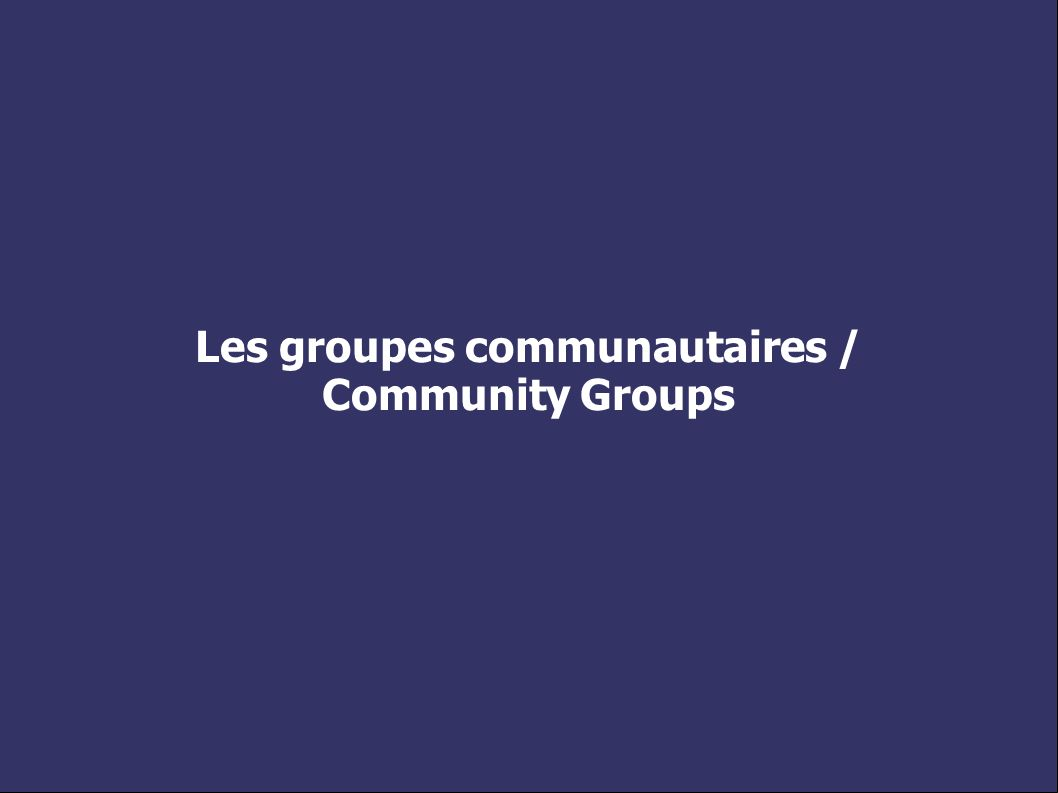 Les groupes communautaires / Community Groups