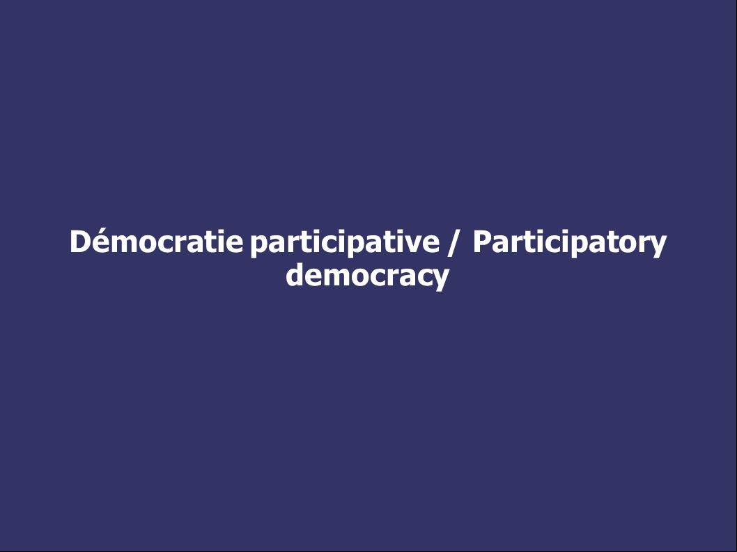 Démocratie participative / Participatory democracy