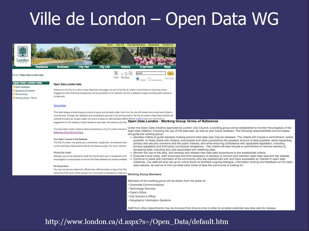 Ville de London – Open Data WG http://www.london.ca/d.aspx s=/Open_Data/default.htm