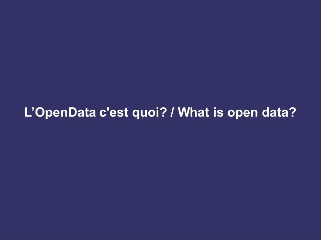 LOpenData c est quoi / What is open data