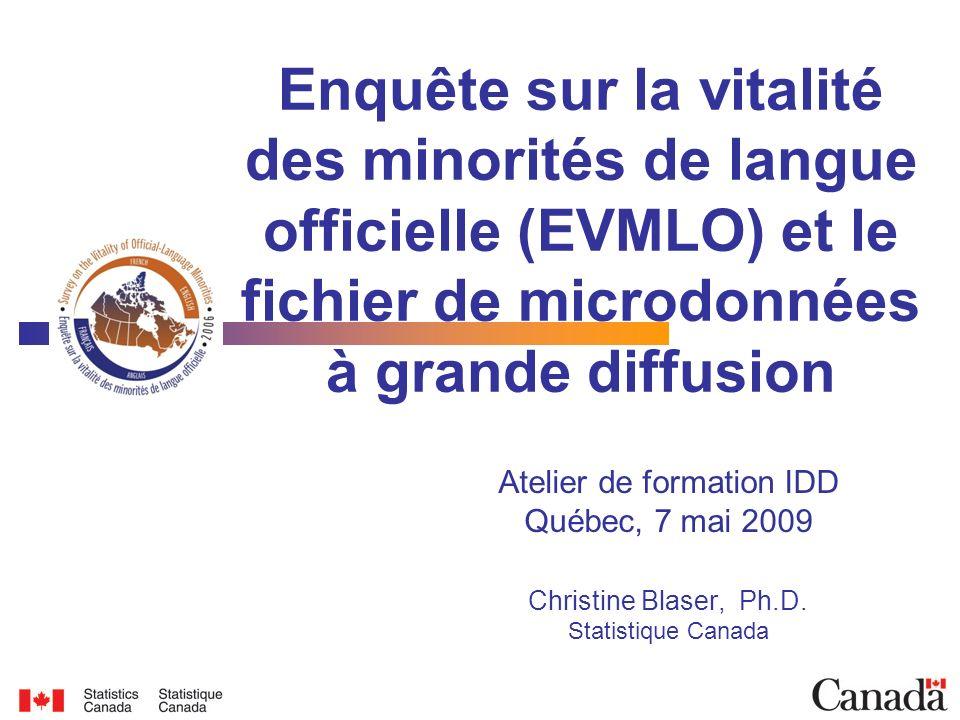 Plan de la présentation Le FMGD de lEVMLO Objectifs Définitions Échantillons, pondération, estimation Contenu Possibilités danalyse Dautres données sur les langues à Statistique Canada