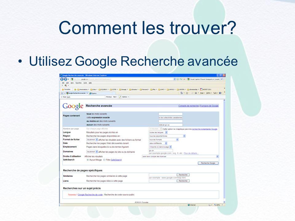 Comment les trouver Utilisez Google Recherche avancée