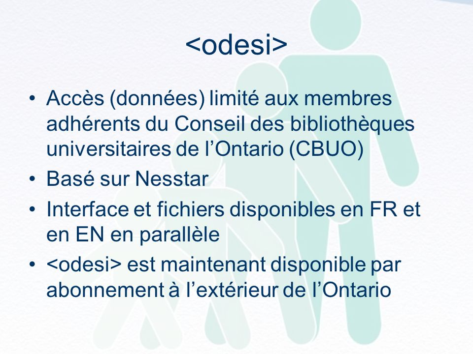 Accès (données) limité aux membres adhérents du Conseil des bibliothèques universitaires de lOntario (CBUO) Basé sur Nesstar Interface et fichiers disponibles en FR et en EN en parallèle est maintenant disponible par abonnement à lextérieur de lOntario