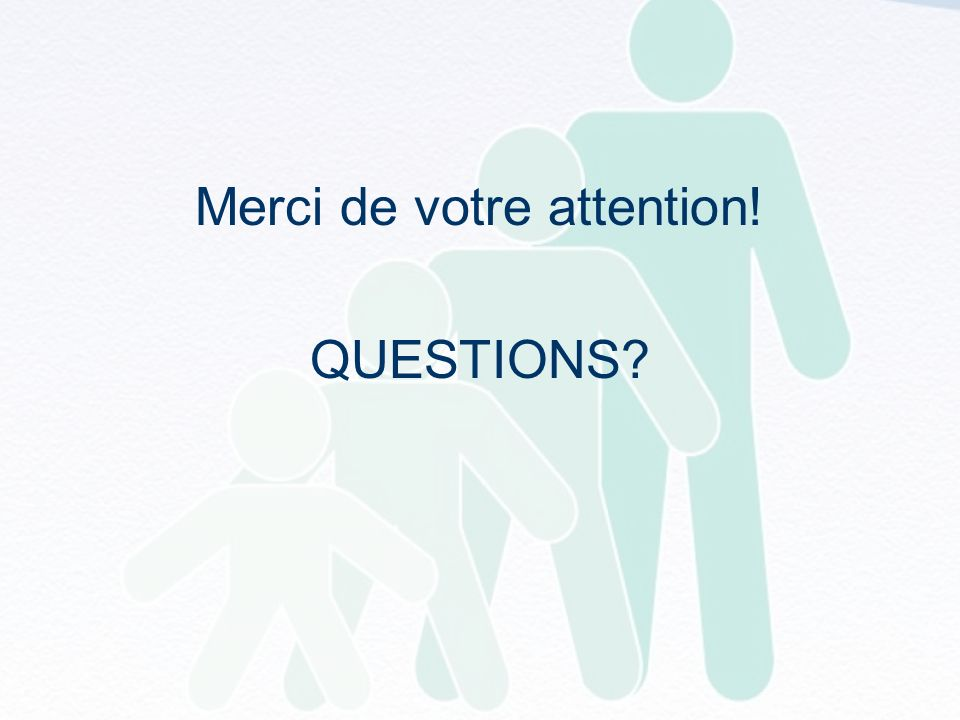 Merci de votre attention! QUESTIONS