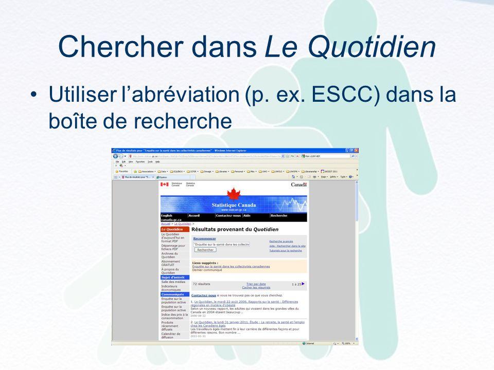 Chercher dans Le Quotidien Utiliser labréviation (p. ex. ESCC) dans la boîte de recherche