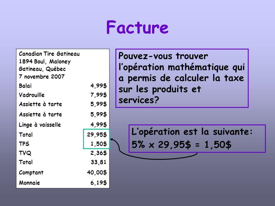 Canadian Tire Gatineau 1894 Boul, Maloney Gatineau, Québec 7 novembre 2007 Balai4,99$ Vadrouille7,99$ Assiette à tarte5,99$ Assiette à tarte5,99$ Linge à vaisselle4,99$ Total29,95$ TPS1,50$ TVQ2,36$ Total33,81 Comptant40,00$ Monnaie6,19$ Facture Quel est le coût de la taxe de vente du Québec.
