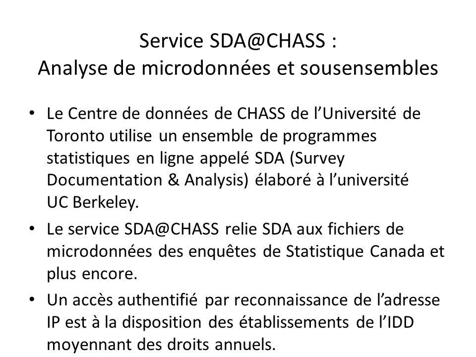 Service SDA@CHASS : Analyse de microdonnées et sousensembles Le Centre de données de CHASS de lUniversité de Toronto utilise un ensemble de programme